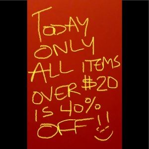TODAY ONLY!!! ALL ITEMS OVER $20 IS 40% OFF!!